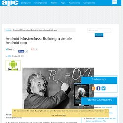 Android Masterclass: Building a simple Android app