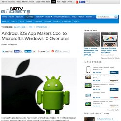 Android, iOS App Makers Cool to Microsoft's Windows 10 Overtures