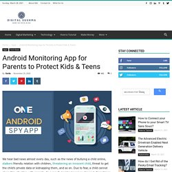 Android Monitoring App for Parents to Protect Kids & Teens