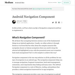 Android Navigation Component. In this article, we'll see what exactly…