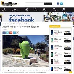 Android Nougat 7.1.1 prévu le 6 décembre