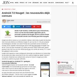 Android 7.0 Nougat : les nouveautés déjà connues