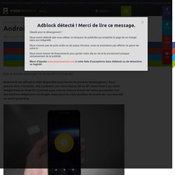 Android O officiel : voici comment l'installer