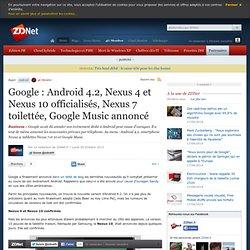 Google : Android 4.2, Nexus 4 et Nexus 10 officialisés, Nexus 7 toilettée, Google Music annoncé