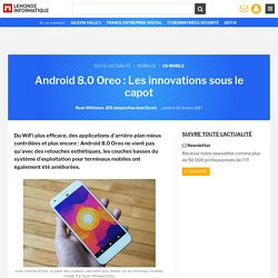 Android 8.0 Oreo : Les innovations sous le capot