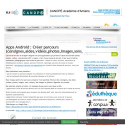 Apps Android : Créer parcours (consignes,aides,vidéos,photos,images,sons,textes…)