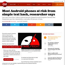 Most Android phones at risk from simple text hack, researcher says