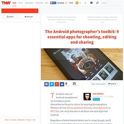Top 9 Android Photography Apps For Shooting, Editing and Sharing