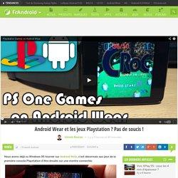 Android Wear et les jeux Playstation ? Pas de soucis !
