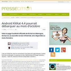 Android Kit Kat 4.4 pourrait arriver en octobre