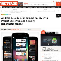 Android 4.1 Jelly Bean coming in July with Project Butter UI, Google Now, richer notifications
