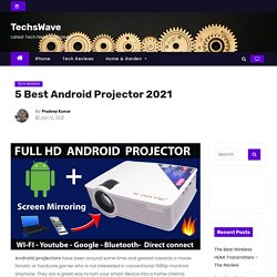 5 Best Android Projector 2021 - TechsWave