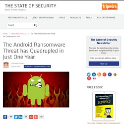 The Android Ransomware Threat has Quadrupled in Just One Year