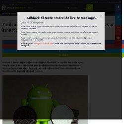 Android O : enfin des mises à jour plus rapides sur smartphone !