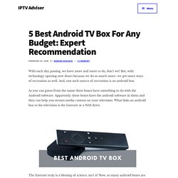 5 Best Android TV Box For Any Budget: Expert Recommendation - IPTV Adviser