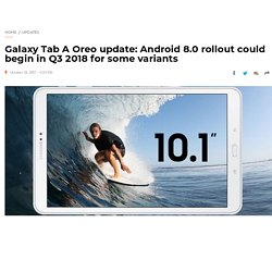 Galaxy Tab A Oreo update: Android 8.0 rollout could begin in Q3 2018 for some variants – The Android Soul