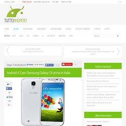 Android 4.3 per Samsung Galaxy S4 arriva in Italia