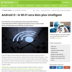 Android O : le Wi-Fi sera bien plus intelligent