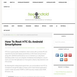 How To Root HTC E1 Android Smartphone Using iRoot