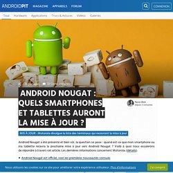 Android Nougat : quels smartphones et tablettes auront la mise à jour