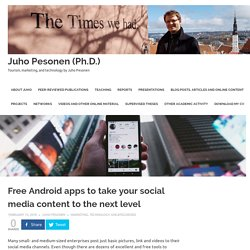 Free Android apps to take your social media content to the next level – Juho Pesonen (Ph.D.)