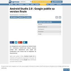 Android Studio 2.0 : Google publie sa version finale