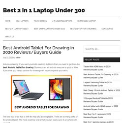Best Android Tablet For Drawing in 2020 Reviews/Buyers Guide