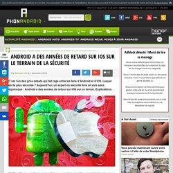 Android a des années de retard sur iOS sur le terrain de la sécurité