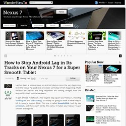 How to Stop Android Lag in Its Tracks on Your Nexus 7 for a Super Smooth Tablet « Nexus 7