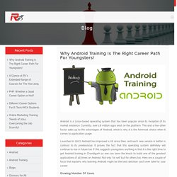 Why Android Training Is The Right Career Path For Youngsters!