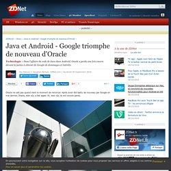 Java et Android - Google triomphe de nouveau d'Oracle - ZDNet