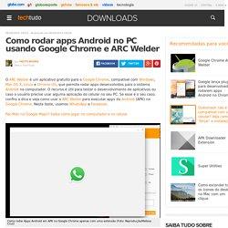 Como rodar apps Android no PC usando Google Chrome e ARC Welder