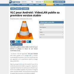 VLC pour Android : VideoLAN publie sa première version stable