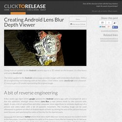Android Lens Blur Depth Viewer - Blog - Clicktorelease