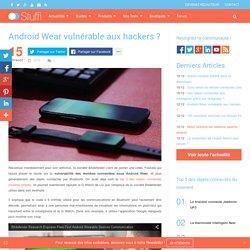 Android Wear vulnérable aux hackers ?