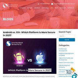 Android vs. iOS- Which Platform is More Secure in 2021?
