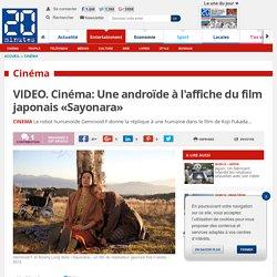 VIDEO. Cinéma: Une androïde à l'affiche du film japonais «Sayonara»