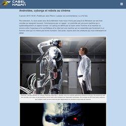 Androïdes, cyborgs et robots au cinéma : Cabel Kawan