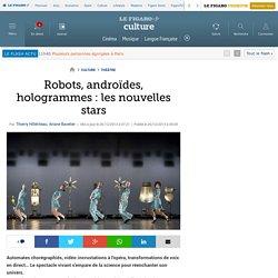 Robots, androïdes, hologrammes: les nouvelles stars