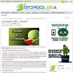 "Blog Archive » Cosa significa ""Odex"" e ""Deodex""? – Android lab"