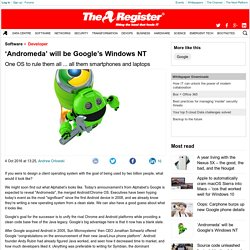 'Andromeda' will be Google's Windows NT