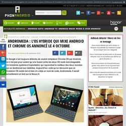 Andromeda: l'OS hybride qui mixe Android et Chrome OS annoncé le 4 octobre