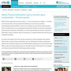 María Teresa Andruetto: Leer y escribir para comprender - Primera parte
