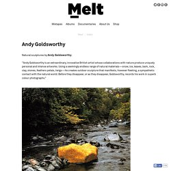 Andy Goldsworthy - Melt