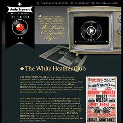 Andy Stewart - The White Heather Club