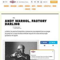 Andy Warhol, Factory darling