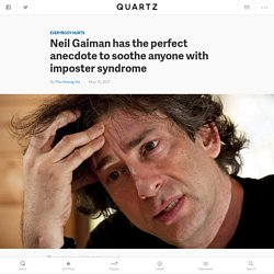 Neil Gaiman has the perfect anecdote to soothe anyone with imposter syndrome