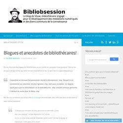 Blagues et anecdotes de bibliothécaires! -