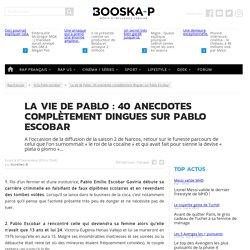 La vie de Pablo : 40 anecdotes complètement dingues sur Pablo Escobar