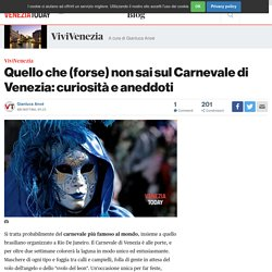 Aneddoti, storia e curiosità sul Carnevale di Venezia - Blog